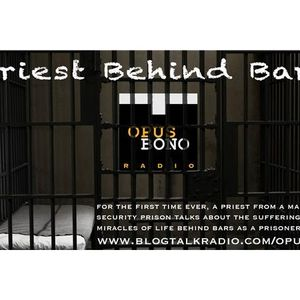 Opus Bono Radio Exclusive with a Priest in Prison