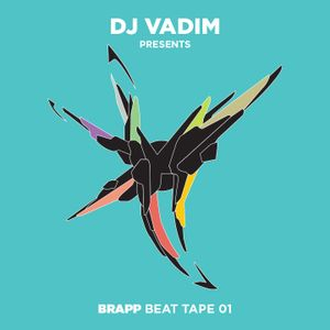 Dj Vadim Presents - Brapp Beat Tape 01