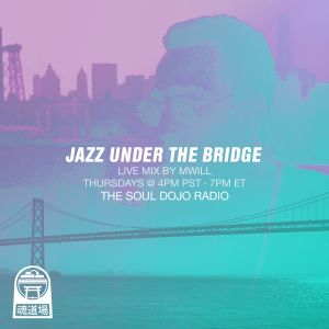 TheSoulDojo.com: Jazz Under the Bridge Episode XX