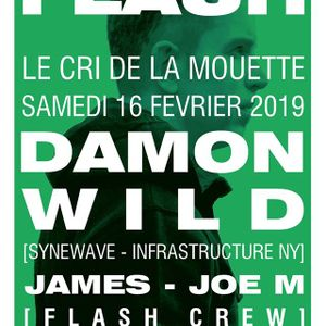 FLASH invite DAMON WILD - Dj  James(FLASH Crew) Techno session 15.02.2019