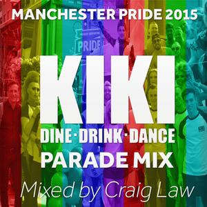 KIKI Manchester Pride 2015 Parade Mix