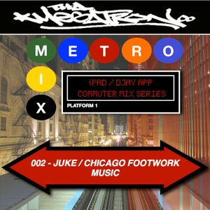 METRO MIX 002 - JUKE | CHICAGO FOOTWORK MUSIC