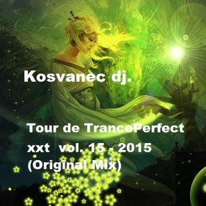 Kosvanec dj. - Tour de TrancePerfect xxt vol.15-2015 (Original Mix)