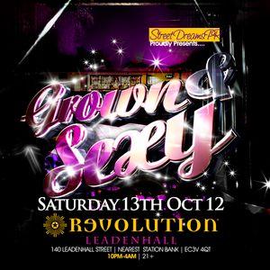 GROWN&SEXY-Sat13thOct@Revolution(Leadenhall/Bank/EC3V 4QT)07939296977pin:221161d8