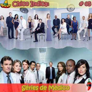 Chico Indica 05 - Séries de Médico