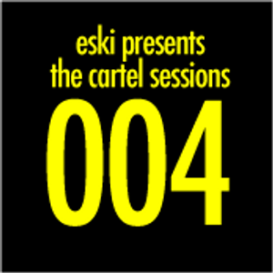 Eski Presents The Cartel Sessions 004 with Stamm