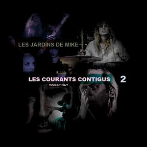 LES JARDINS DE MIKE : LES COURANTS CONTIGUS 2EME PARTIE