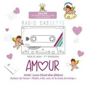 """La Radio Cassette - Émission 07 : """"L'amour"""""""