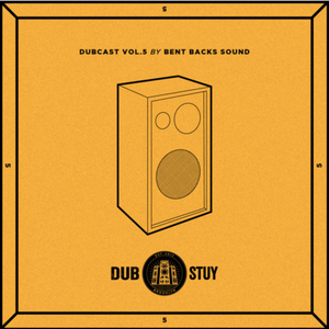 Dubcast Vol.05 (Bent Back Sounds)