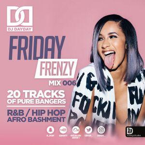 @DJDAYDAY_ / #FridayFrenzyMix 006 [R&B | HIP HOP | AFRO BASHMENT]