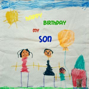 Pavel Costaneto -Happy Birthday my Son