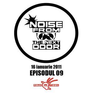 Noise from The NextDoor - episodul 09