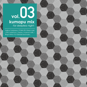 kumapu mix vol.03 -for sleepless night-