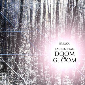 Doom & Gloom By Lauren Flax