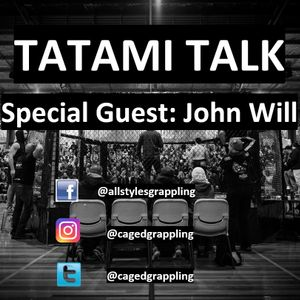 Tatami Talk Podcast Episode 4 - John Will
