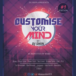 Dj Shin - Customise Your Mind #1