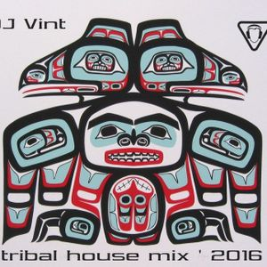 DJ VINT - TRIBAL HOUSE mix '2016