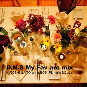 D.N.S. My Fav arc mix 2012.8.8