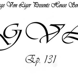 George Von Liger Presents House Sensations Ep. 131