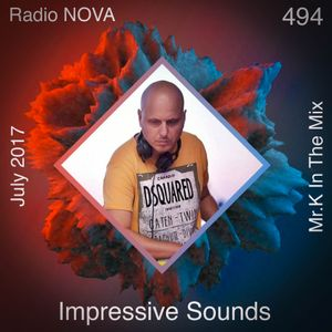 Mr.K Impressive Sounds Radio Nova vol.494 part 1 (25.07.2017)
