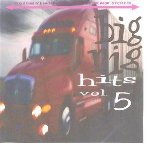 Big Rig Hits Vol. 5
