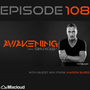 Awakening Episode 108 with second hour guest mix from Aaron Suiss