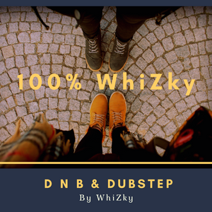 100% WhiZky (EP 005) - DnB and Dubstep by WhiZky | Mixcloud