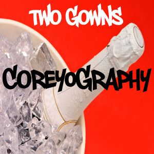 DJ COREY CRAIG : COREYOGRAPHY   TWO GOWNS