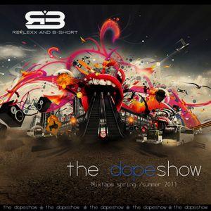 Reflexx & B-Short - The Dopeshow  / Mixtape spring/summer 2011