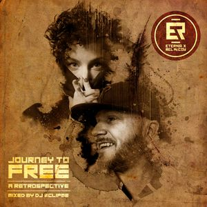 Eternia & Rel McCoy - Journey to FREE: A Retrospective (Mixed by DJ Eclipse)