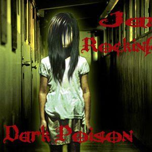 DARK POISON- JANE ROCKINFAMOUS 22.07.12