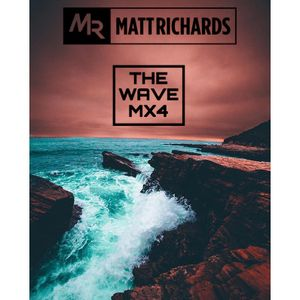 THE WAVE MX4   @DJMATTRICHARDS