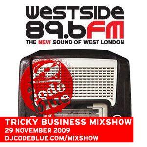 Tricky Business Mixshow: 29 Nov 09