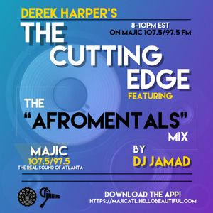 The Afromentals Mix #127 by DJJAMAD Sundays on Derek Harpers Cutting Edge 8-10pm EST  MAJIC 107.5 FM