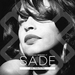 Thaisoul Sessions EP #17: Jask Tribute to Sade 2014