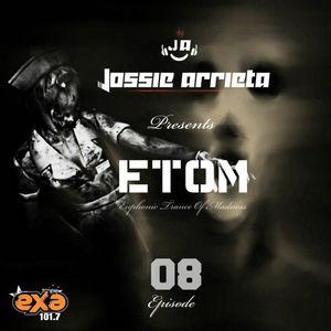 ETOM #008 - Jossie Arrieta
