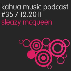 Kahua Music Podcast #35 - Sleazy McQueen