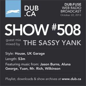 DUB:fuse Show #508 (October 22, 2013)