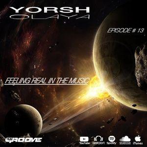 Yorsh Olaya Episode #13 Feeling Real In The Music