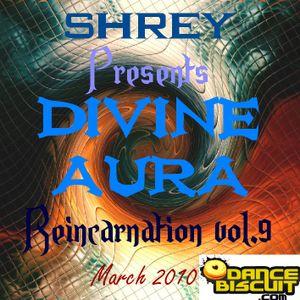 Shrey Pres. Divine Aura - Reincarnation Vol.9