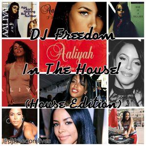 "DJ Freedom's ""House Massive: Aaliyah In The House"" (Jan 2016)"