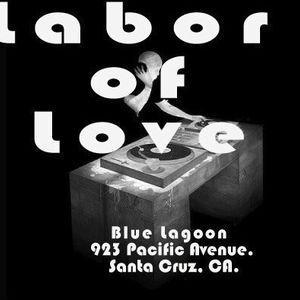Labor of Love live @ The Blue Dec. 2017-Dj Consciousness