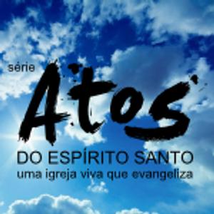 Povo que crê no Espírito Santo (1) [Atos do Espírito Santo #4]