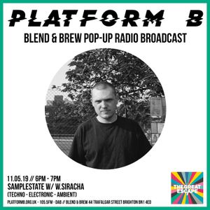 Samplestate w/ W.Siracha - Live from Blend & Brew (The Great Escape Festival) - 11th May 2019