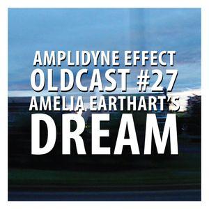 Oldcast #27 - Amelia Earhart's Dream (05.05.2011)