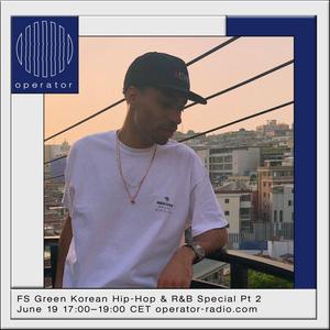FS Green Korean Hip-Hop & R&B Special Pt 2 - 19th June 2020