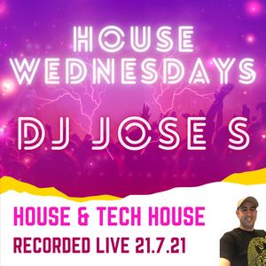 DJ JOSE S - House Wednesdays recorded live 21.07.21
