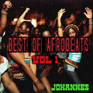 Best Of Afrobeats Mix Vol. 1 [Afro, Bashment, Dancehall] @Johannesthe1st