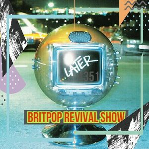 Britpop Revival Show #351 16th December 2020