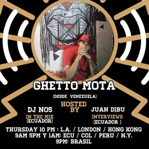 Only In Latin America Radio Show - DJ NO5 & Bura - Episodio #43 - Ghetto Mota (Venezuela)